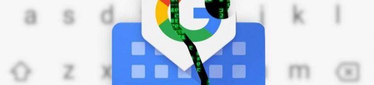 La version 8.3 de Gboard par Google à l'origine de beaucoup de problèmes sur smartphone.